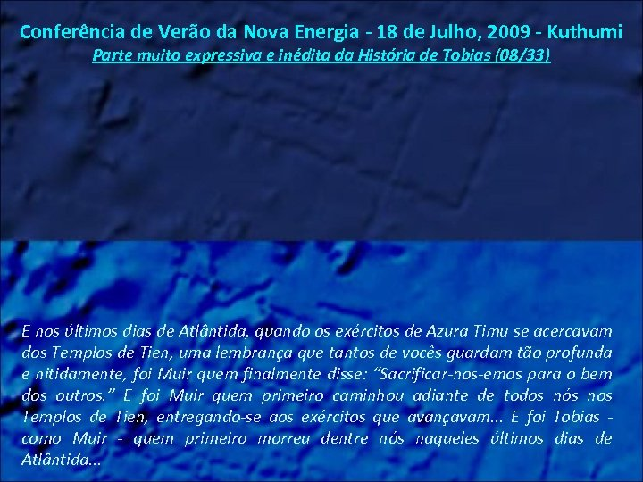 Conferência de Verão da Nova Energia - 18 de Julho, 2009 - Kuthumi Parte