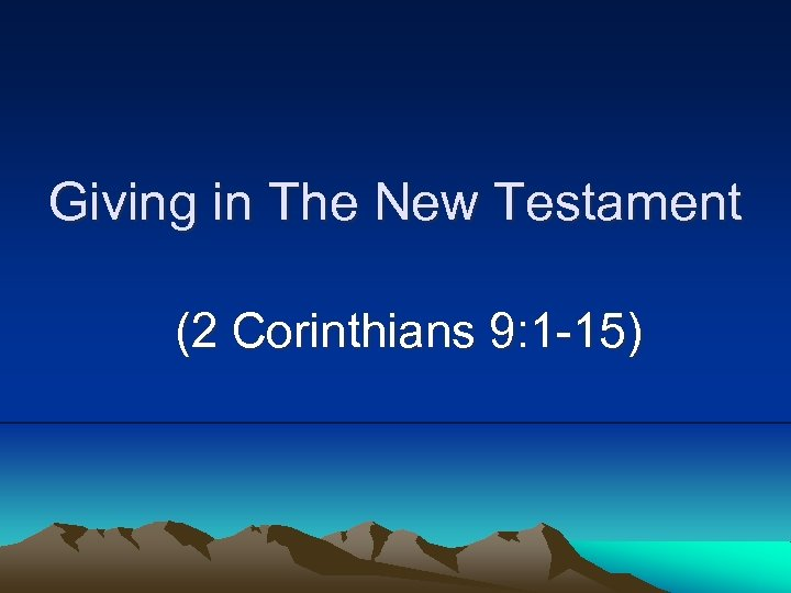 Giving in The New Testament (2 Corinthians 9: 1 -15)