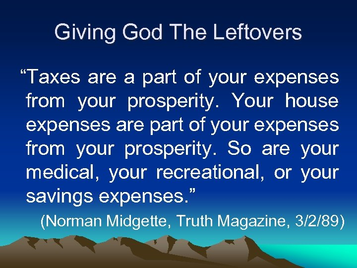 "Giving God The Leftovers ""Taxes are a part of your expenses from your prosperity."