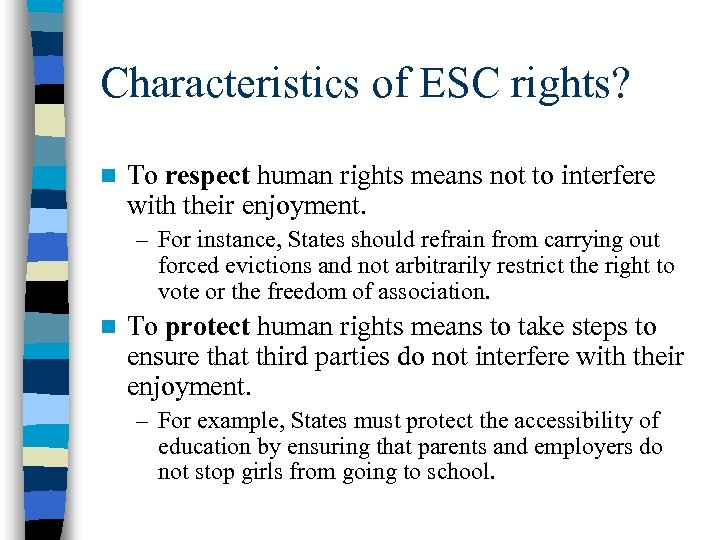 Characteristics of ESC rights? n To respect human rights means not to interfere with
