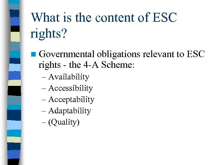 What is the content of ESC rights? n Governmental obligations relevant to ESC rights