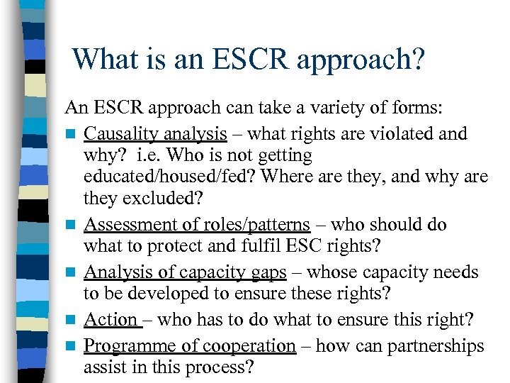 What is an ESCR approach? An ESCR approach can take a variety of forms: