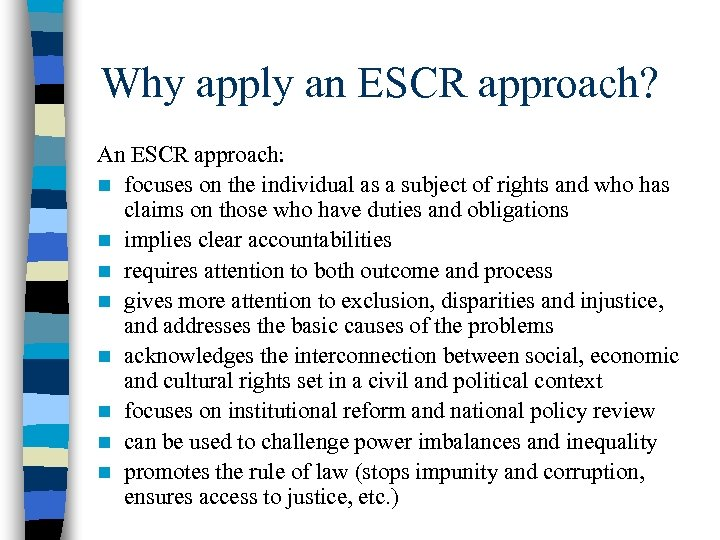 Why apply an ESCR approach? An ESCR approach: n focuses on the individual as