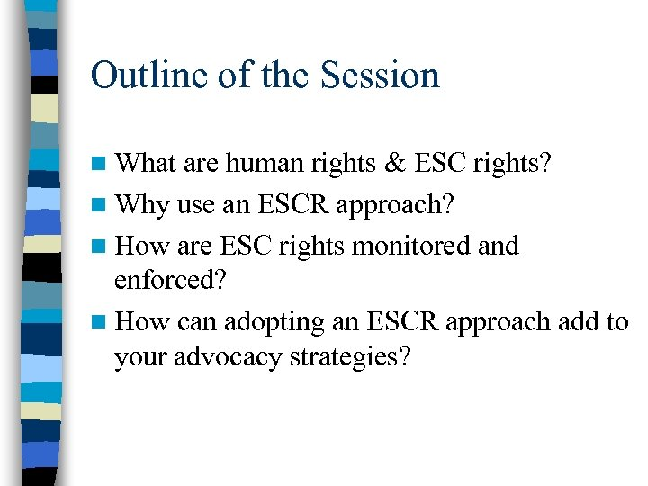 Outline of the Session n What are human rights & ESC rights? n Why