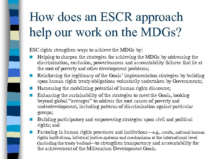 How does an ESCR approach help our work on the MDGs? ESC rights strengthen