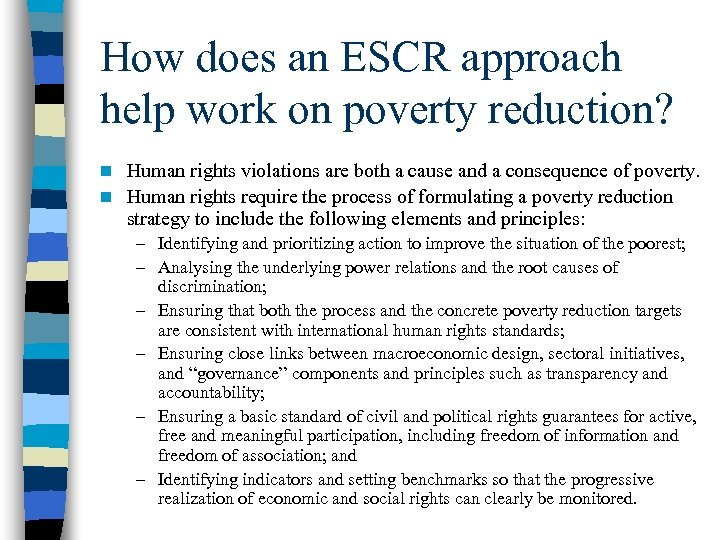 How does an ESCR approach help work on poverty reduction? Human rights violations are