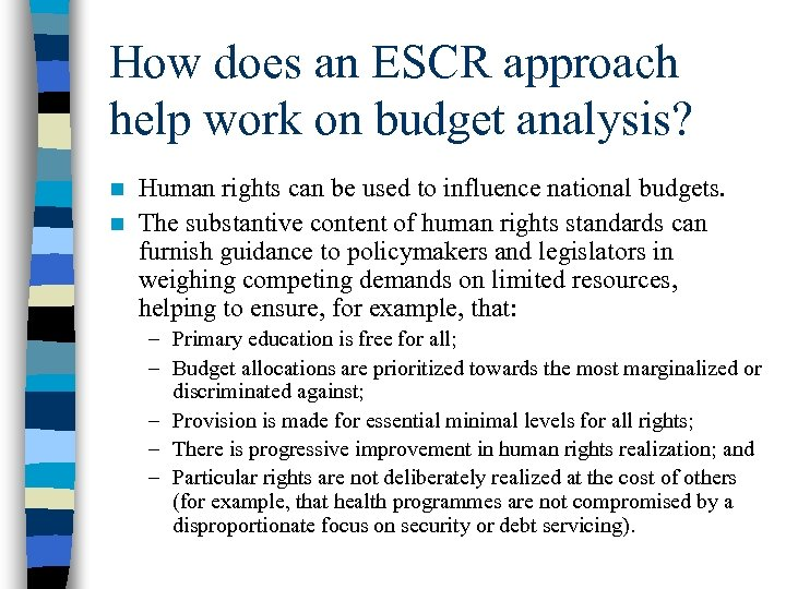 How does an ESCR approach help work on budget analysis? Human rights can be