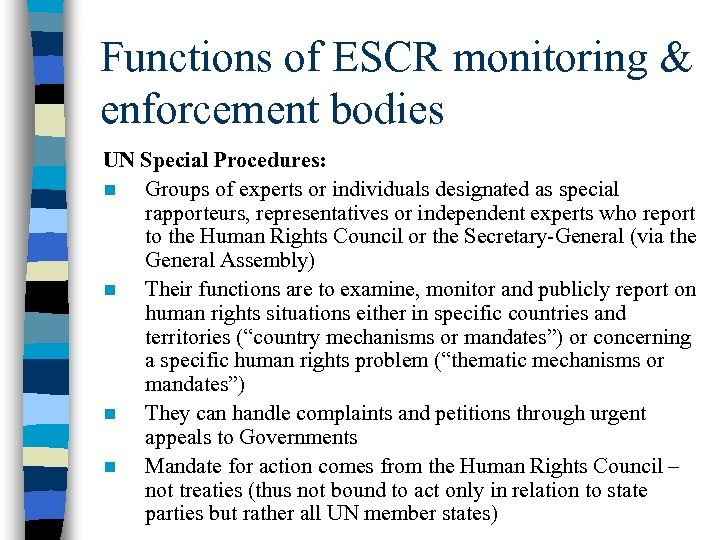 Functions of ESCR monitoring & enforcement bodies UN Special Procedures: n Groups of experts