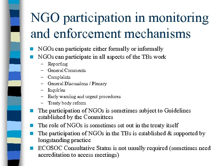 NGO participation in monitoring and enforcement mechanisms NGOs can participate either formally or informally