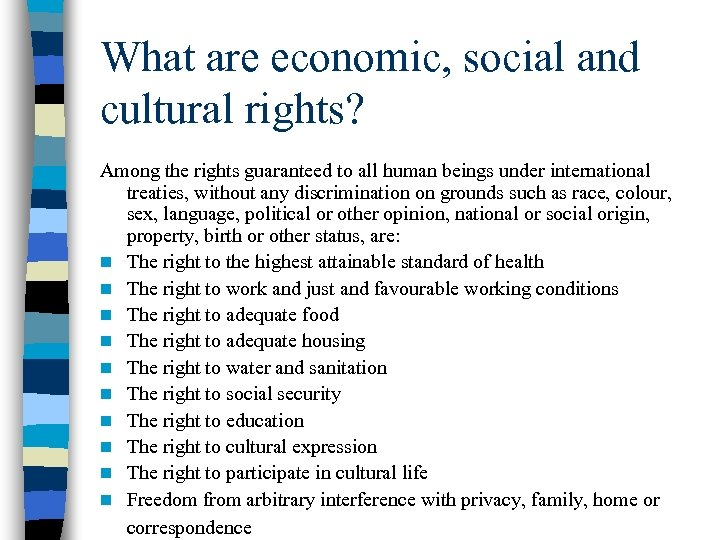 What are economic, social and cultural rights? Among the rights guaranteed to all human
