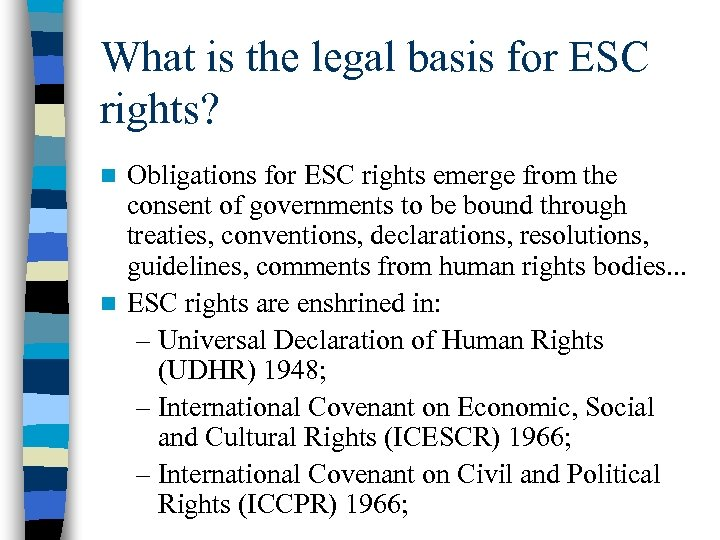 What is the legal basis for ESC rights? Obligations for ESC rights emerge from