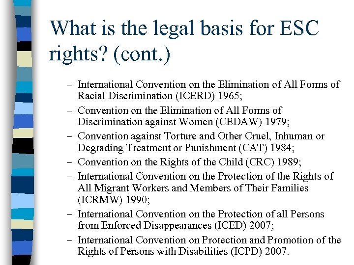 What is the legal basis for ESC rights? (cont. ) – International Convention on