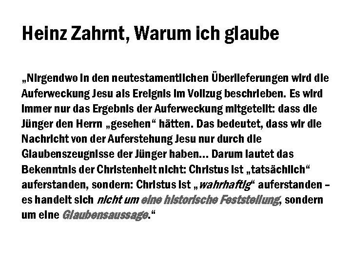 """Heinz Zahrnt, Warum ich glaube """"Nirgendwo in den neutestamentlichen Überlieferungen wird die Auferweckung Jesu"""