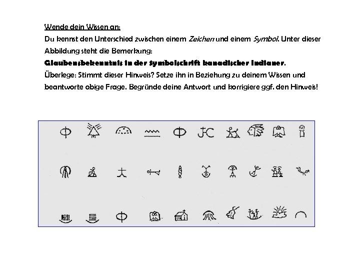 Wende dein Wissen an: Du kennst den Unterschied zwischen einem Zeichen und einem Symbol.