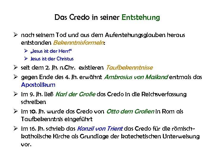 Das Credo in seiner Entstehung Ø nach seinem Tod und aus dem Auferstehungsglauben heraus