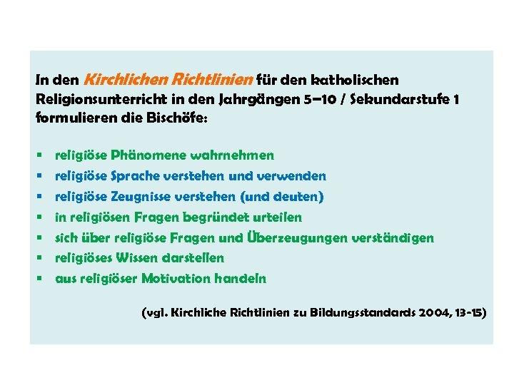 In den Kirchlichen Richtlinien für den katholischen Religionsunterricht in den Jahrgängen 5– 10 /
