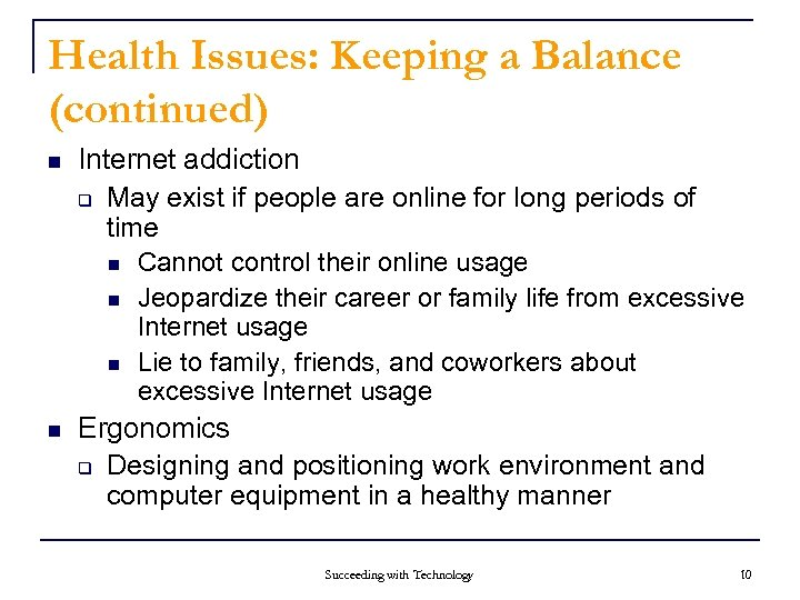 Health Issues: Keeping a Balance (continued) n Internet addiction q May exist if people
