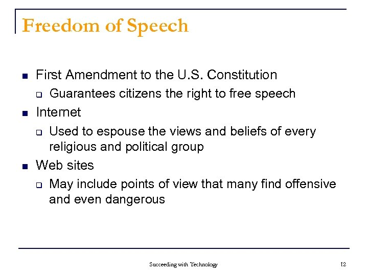 Freedom of Speech n n n First Amendment to the U. S. Constitution q