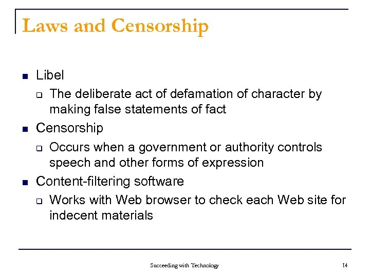 Laws and Censorship n n n Libel q The deliberate act of defamation of