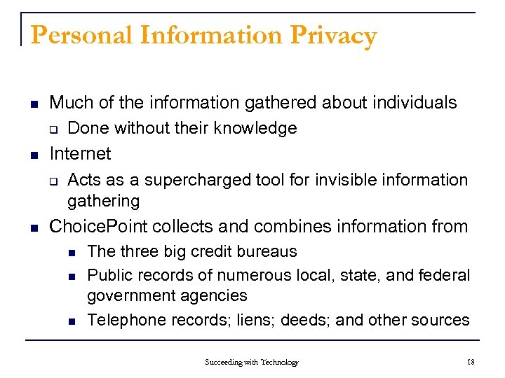 Personal Information Privacy n n n Much of the information gathered about individuals q