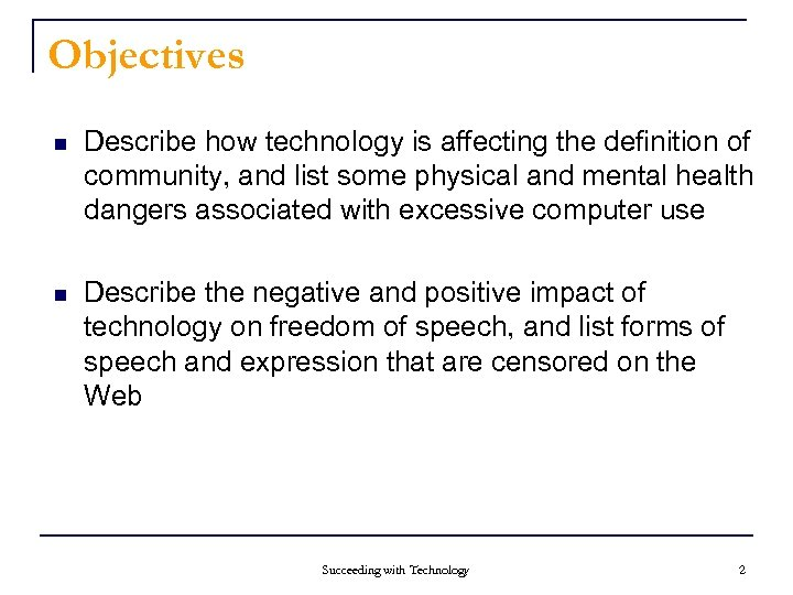 Objectives n Describe how technology is affecting the definition of community, and list some