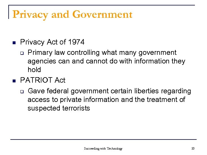 Privacy and Government n n Privacy Act of 1974 q Primary law controlling what