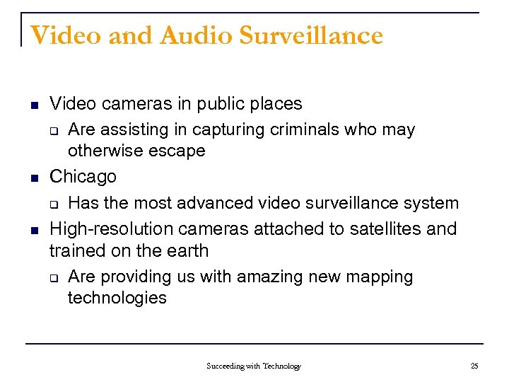 Video and Audio Surveillance n n n Video cameras in public places q Are