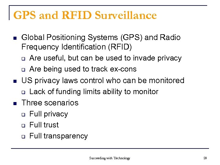 GPS and RFID Surveillance n n n Global Positioning Systems (GPS) and Radio Frequency