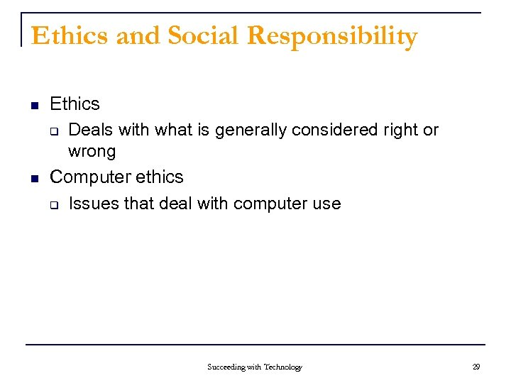 Ethics and Social Responsibility n n Ethics q Deals with what is generally considered