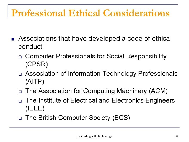 Professional Ethical Considerations n Associations that have developed a code of ethical conduct q