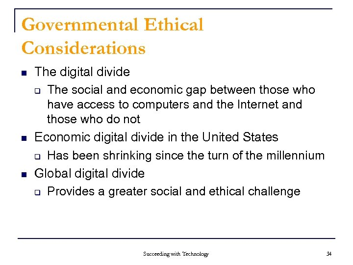 Governmental Ethical Considerations n n n The digital divide q The social and economic