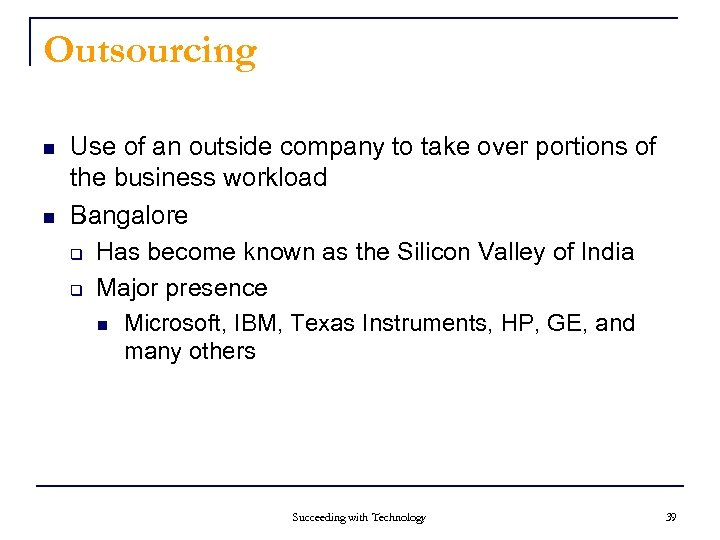 Outsourcing n n Use of an outside company to take over portions of the