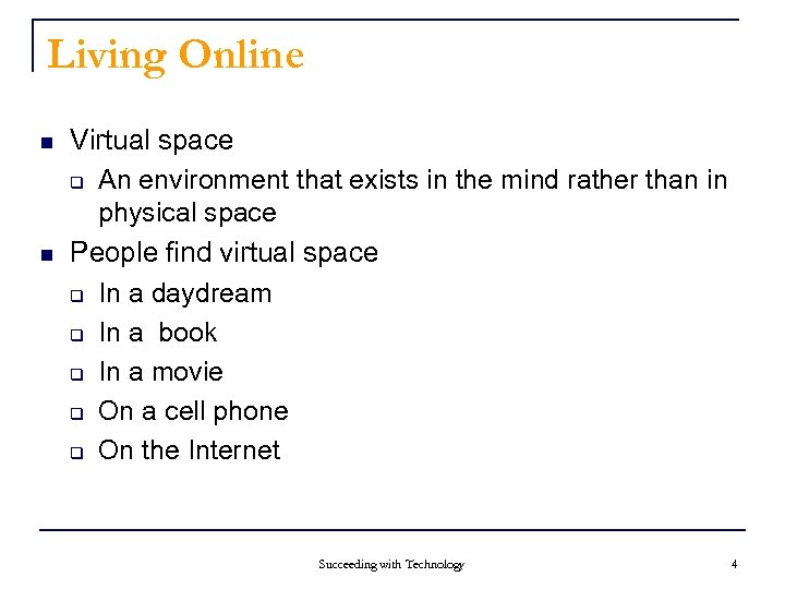 Living Online n n Virtual space q An environment that exists in the mind
