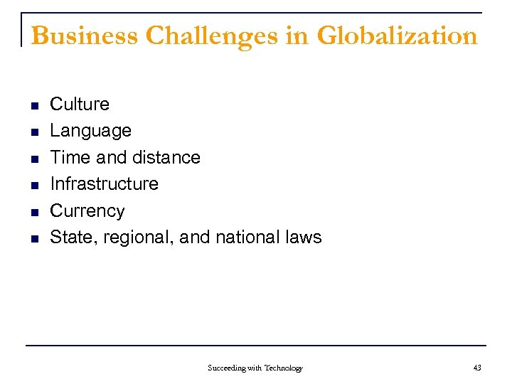 Business Challenges in Globalization n n n Culture Language Time and distance Infrastructure Currency