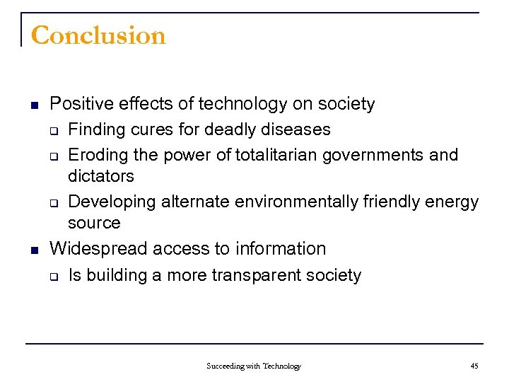 Conclusion n n Positive effects of technology on society q Finding cures for deadly
