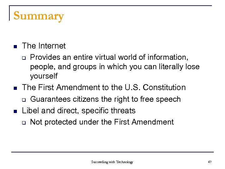Summary n n n The Internet q Provides an entire virtual world of information,