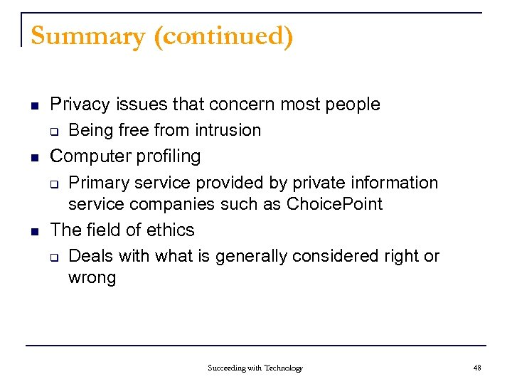 Summary (continued) n n n Privacy issues that concern most people q Being free