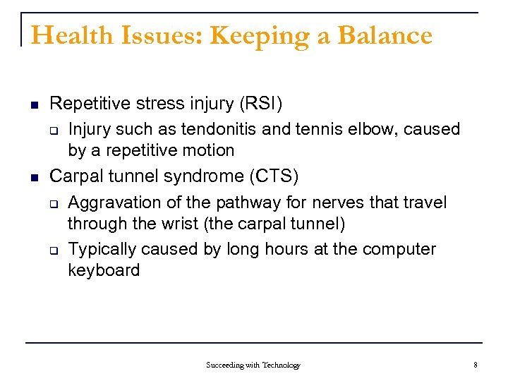 Health Issues: Keeping a Balance n n Repetitive stress injury (RSI) q Injury such