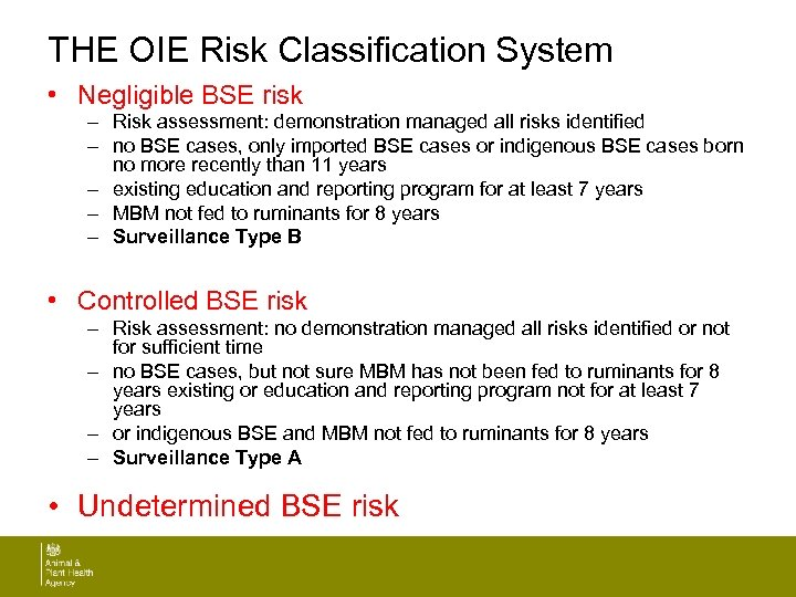 THE OIE Risk Classification System • Negligible BSE risk – Risk assessment: demonstration managed