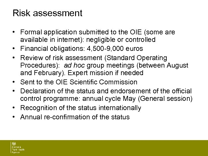 Risk assessment • Formal application submitted to the OIE (some are available in internet):
