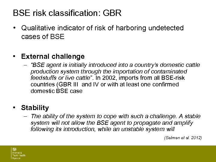 BSE risk classification: GBR • Qualitative indicator of risk of harboring undetected cases of