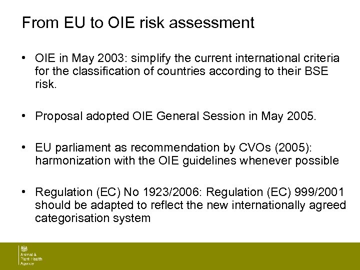 From EU to OIE risk assessment • OIE in May 2003: simplify the current