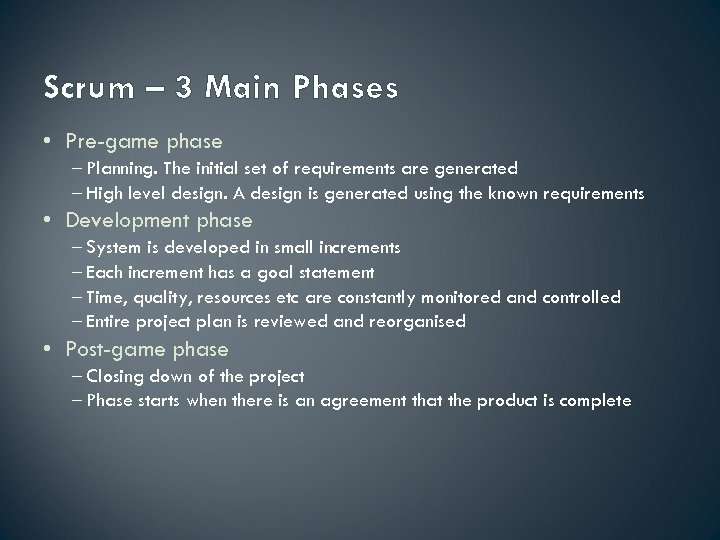 Scrum – 3 Main Phases • Pre-game phase – Planning. The initial set of