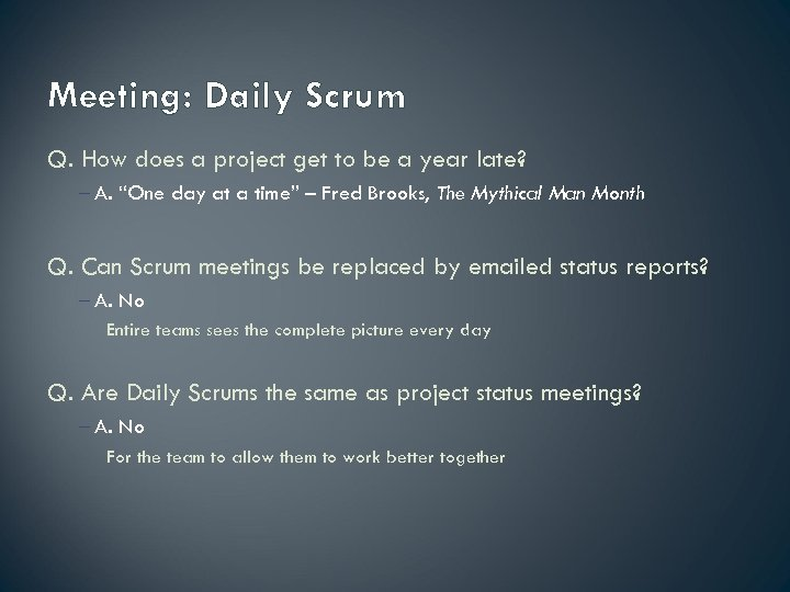 Meeting: Daily Scrum Q. How does a project get to be a year late?