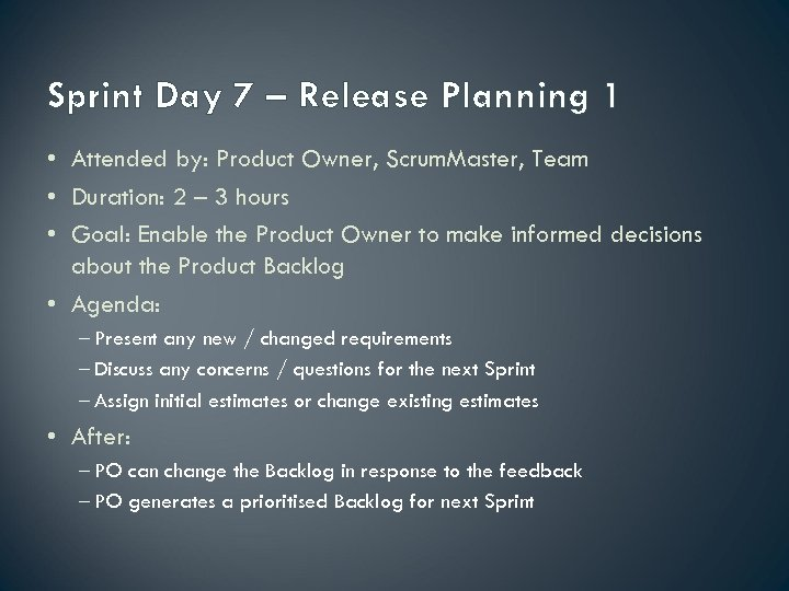 Sprint Day 7 – Release Planning 1 • Attended by: Product Owner, Scrum. Master,