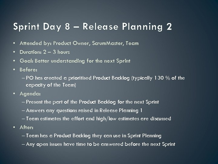 Sprint Day 8 – Release Planning 2 • • Attended by: Product Owner, Scrum.