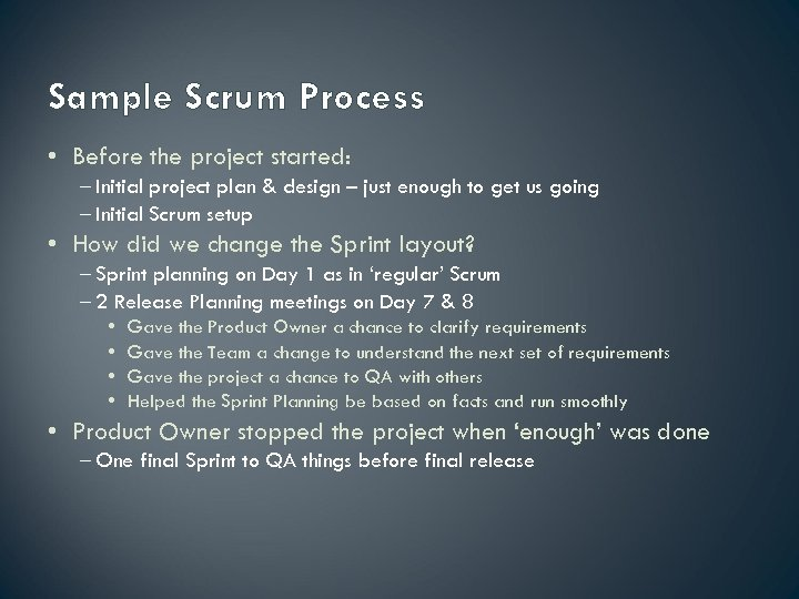 Sample Scrum Process • Before the project started: – Initial project plan & design