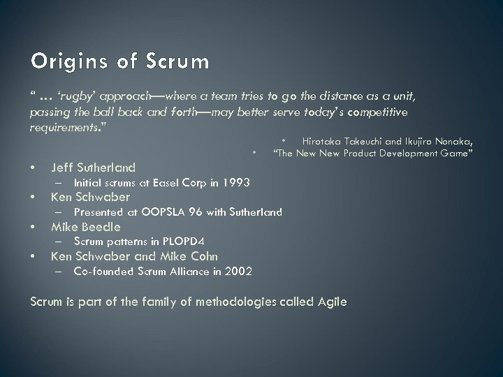 """Origins of Scrum """" … 'rugby' approach—where a team tries to go the distance"""