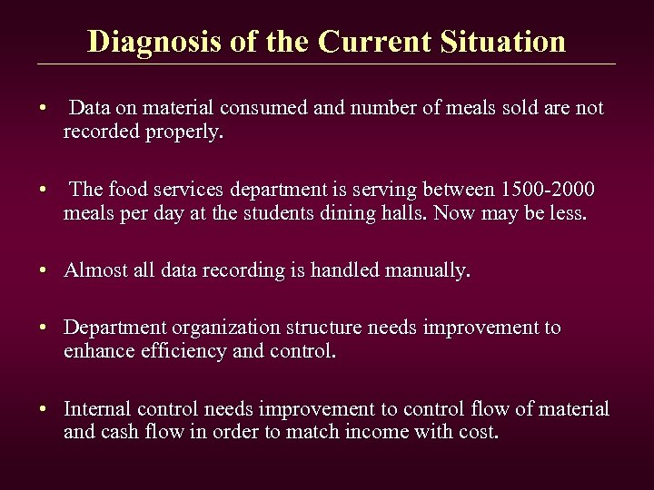 Diagnosis of the Current Situation • Data on material consumed and number of meals