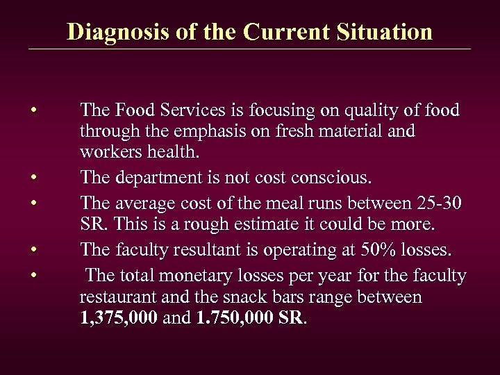 Diagnosis of the Current Situation • • • The Food Services is focusing on